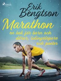 Marathon: en bok för barn och dårar, lidingölöpare och poeter