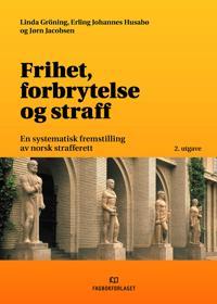 Frihet, forbrytelse og straff - Linda Gröning, Jørn Jacobsen, Erling Johannes Husabø pdf epub