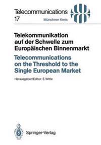 Telecommunications on the Threshold to the Single European Market