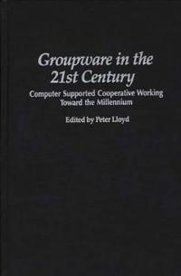Groupware in the 21st Century