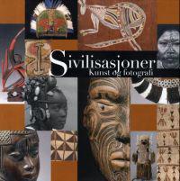 Sivilisasjoner = Civilisationer : konst och fotografi = Civilisationer : kunst og fotografi = Sivilisaatiot : taide ja valokuvaus