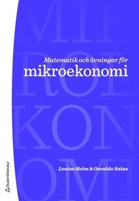 Matematik och övningar för mikroekonomi - Louise Holm, Osvaldo Salas   Laserbodysculptingpittsburgh.com