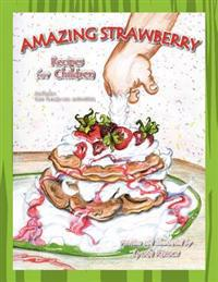 Amazing Strawberry Recipes for Children