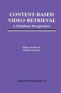 Content-Based Video Retrieval