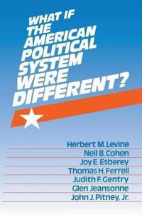 What If the American Political System Were Different?