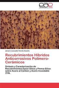 Recubrimientos Hibridos Anticorrosivos Polimero-Ceramicos