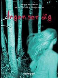 Ingen ser dig - Ann-Christine Magnusson, Anna Knutsson pdf epub