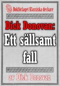 Dick Donovan: Ett sällsamt fall. Återutgivning av text från 1904