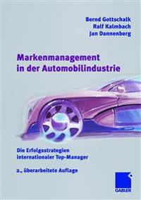 Markenmanagement in Der Automobilindustrie: Die Erfolgsstrategien Internationaler Top-Manager