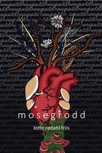 Mosegrodd - Lotte Rødahl Friis pdf epub