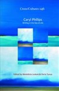 Caryl Phillips: Writing in the Key of Life
