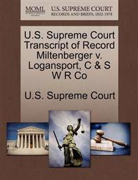 U.S. Supreme Court Transcript of Record Miltenberger V. Logansport, C & S W R Co