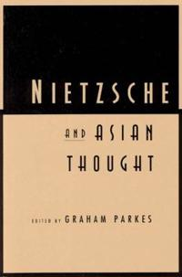 Nietzsche and Asian Thought