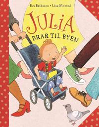Julia drar til byen - Eva Eriksson, Lisa Moroni | Inprintwriters.org