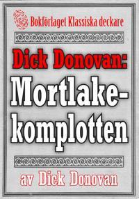 Dick Donovan: Mortlakekomplotten. Återutgivning av text från 1895