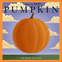 This Is Not a Pumpkin - Bob Staake  Bob Staake - böcker (9781416933533)     Bokhandel