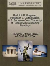 Rudolph R. Bregman, Petitioner, V. United States. U.S. Supreme Court Transcript of Record with Supporting Pleadings