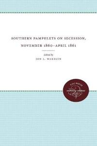 Southern Pamphlets on Secession