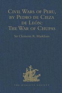 Civil Wars of Peru, by Pedro de Cieza de Leon (Part IV, Book II): The War of Chupas