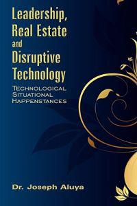 Leadership, Real Estate and Disruptive Technology
