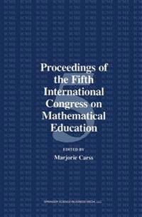 Proceedings of the Fifth International Congress on Mathematical Education