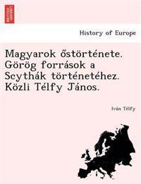 Magyarok Stortenete. Gorog Forrasok a Scythak Tortenetehez. Kozli Telfy Janos.