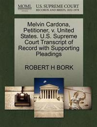 Melvin Cardona, Petitioner, V. United States. U.S. Supreme Court Transcript of Record with Supporting Pleadings