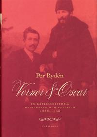 Verner & Oscar : en kärlekshistoria : Heidenstam och Levertin 1888-1906