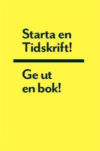 Starta en tidskrift : ge ut en bok