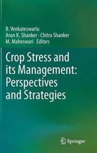 Crop Stress and its Management: Perspectives and Strategies