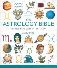 The Astrology Bible: The Definitive Guide to the Zodiac
