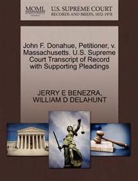 John F. Donahue, Petitioner, V. Massachusetts. U.S. Supreme Court Transcript of Record with Supporting Pleadings