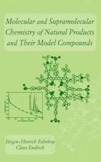 Molecular and Supramolecular Chemistry of Natural Products and Their Model Compounds