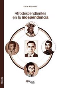 Afrodescendientes En La Independencia