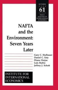 NAFTA and the Environnment - Seven Years Later