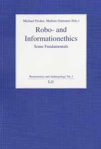 Robo- And Informationethics: Some Fundamentals