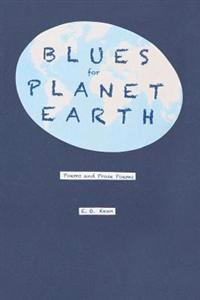 Blues for Planet Earth: Poems and Prose Poems