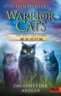 Warrior Cats. Die Welt der Clans. Das Gesetz der Krieger