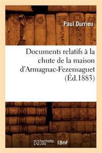Documents Relatifs a la Chute de la Maison D'Armagnac-Fezensaguet (Ed.1883)