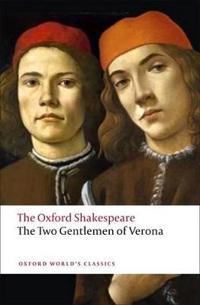 The Two Gentlemen of Verona: The Oxford Shakespeare