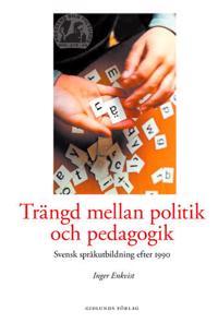 Trängd mellan politik och pedagogik : svensk språkutbildning efter 1990