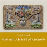 Med nål och tråd på Grönsöö