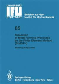 Simulation of Metal Forming Processes by the Finite Element Method (SIMOP-I)