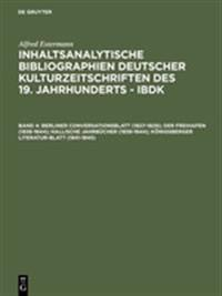 Berliner Conversationsblatt (1827-1829); Der Freihafen (1838-1844); Hallische Jahrbucher (1838-1844); Konigsberger Literatur-Blatt (1841-1845)