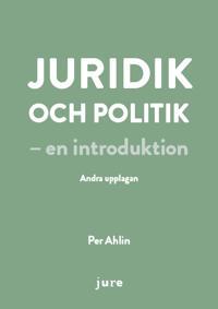 Juridik och politik - en introduktion - Per Ahlin | Laserbodysculptingpittsburgh.com