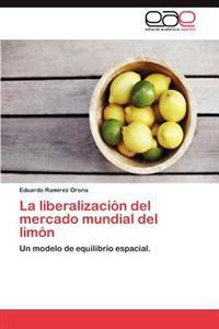 La Liberalizacion del Mercado Mundial del Limon
