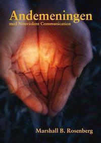 Andemeningen med nonviolent communication : frågor och svar från dialoger med Marshall B. Rosenberg, Ph D