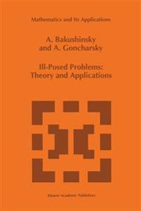 Ill-Posed Problems: Theory and Applications