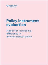 Policy instrument evaluation: A tool for increasing efficiency in environmental policy