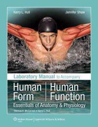 Laboratory Manual to Accompany Human Form, Human Function